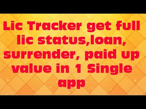 Lic Tracker get full lic status,loan, surrender, paid up value in 1 Single app