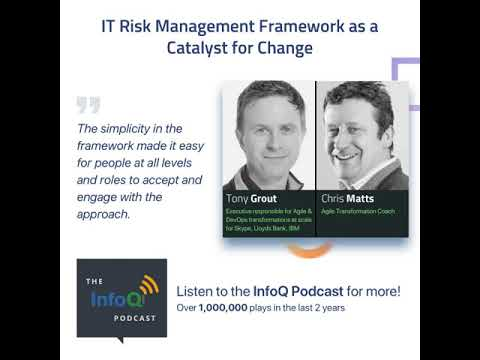 Chris Matts & Tony Grout on IT Risk Management Framework as a Catalyst for Change