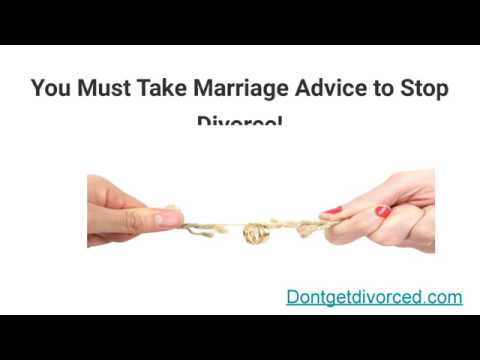 You Must Take Marriage Advice to Stop Divorce  | dontgetdivorced