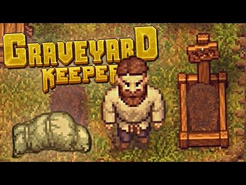 RUNNING AND MANAGING OUR OWN SINISTER GRAVEYARD BUSINESS - Graveyard Keeper Gameplay