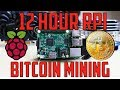 Raspberry Pi Bitcoin Mining For 12 Hours!
