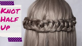 Knotted Half Up Tutorial  | Hirstyles and Braids by Another Braid
