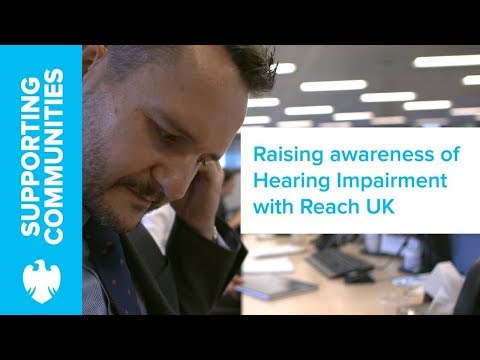 Paul Ellison on reigniting the Reach UK Hearing Impairment Focus Group | Barclays