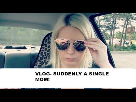VLOG - SUDDENLY A SINGLE MOM!
