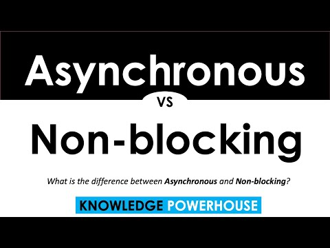 What is the difference between Asynchronous and Non-blocking?