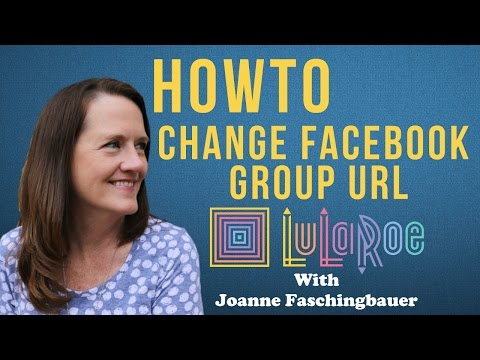 How To Change Facebook Group URL - LuLaRoe Group URL For Facebook