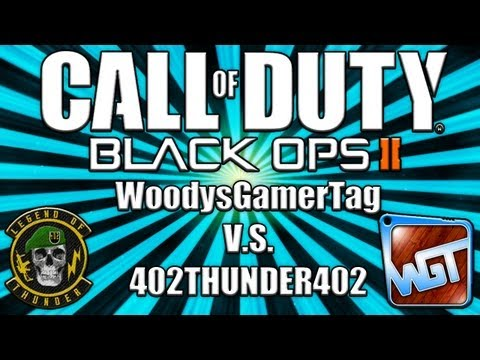 Black Ops 2 | 402THUNDER402 V.S. WoodysGamerTag (BO2 Multiplayer)