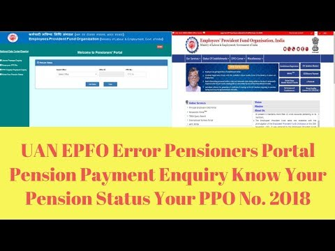UAN EPFO Error Pensioners Portal Pension Payment Enquiry Know Your Pension Status Your PPO No.