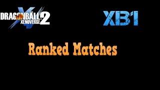 Dragon ball xenoverse 2  XB1  Ranked Matches