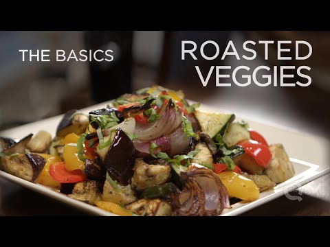Roasted Vegetables - The Basics