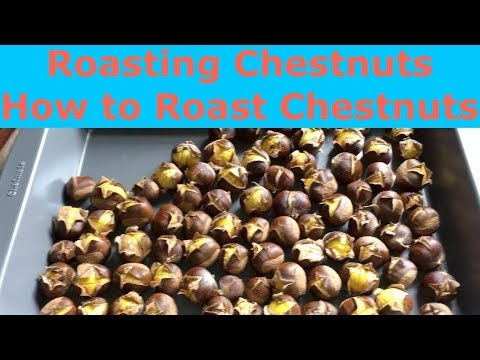 Roasting Chestnuts   How to Roast Chestnuts
