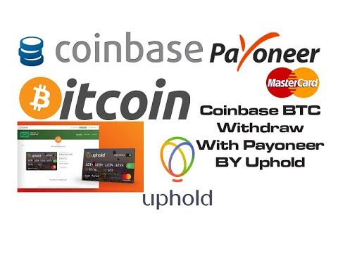 Coinbase BTC Withdraw With Payoneer BY Uphold