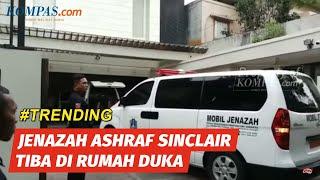 Jenazah Ashraf Sinclair Tiba di Rumah Duka