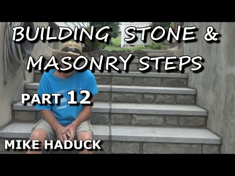 How I build Stone or Masonry Steps (part 12 of 14) Mike Haduck