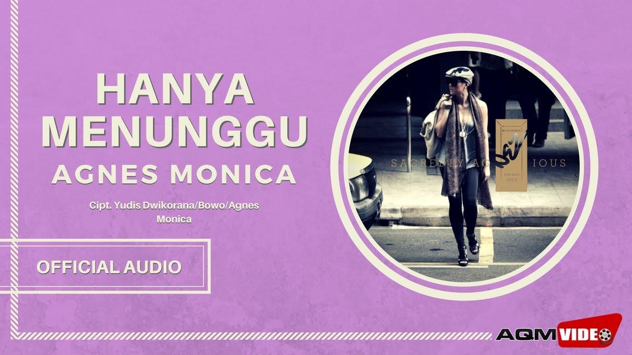 Agnes Monica - Hanya Menunggu