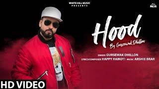 Hood (Full Song)   Gursewak Dhillon   Happy Raikoti   New Song 2019   White Hill Music