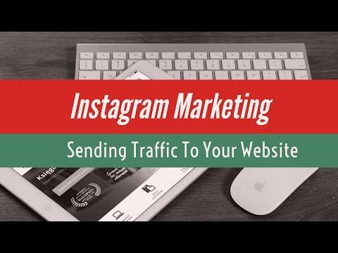 Instagram Marketing- Sending Traffic To Your Website