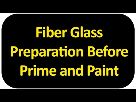 Fiber Glass Preparation Before Prime and Paint
