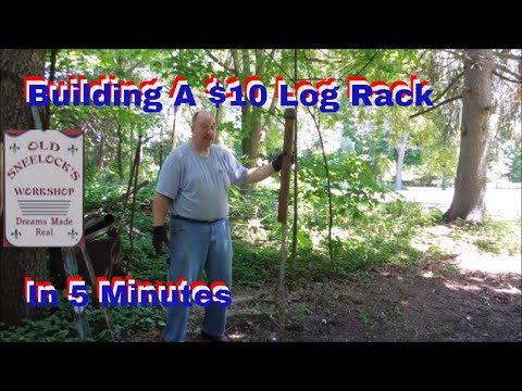 Building A $10 Log Rack In 5 Minutes At Old Sneelock's Workshop