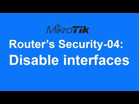 MikroTik Router's Security-04: Disable Interfaces