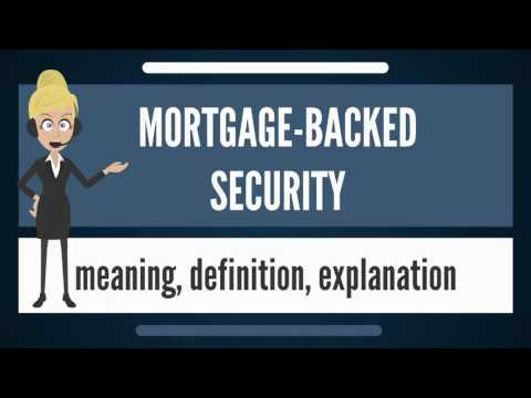 What is MORTGAGE-BACKED SECURITY? What does MORTGAGE-BACKED SECURITY mean?