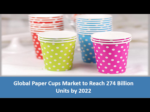 Global Paper Cups Market Research Report 2017-2022