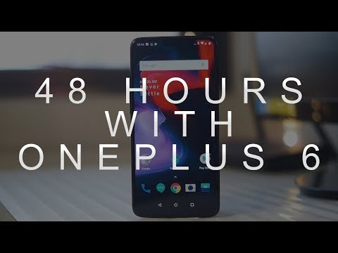 OnePlus 6 - 48 Hours Later!