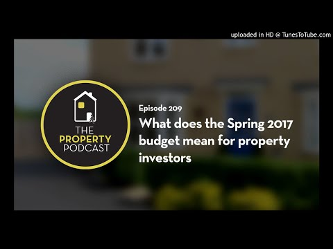 TPP209 What does the Spring 2017 budget mean for property investors