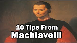10 Tips From Machiavelli