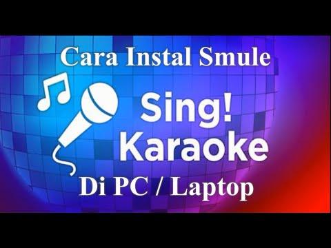 Instal Smule Sing Karaoke di Laptop