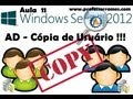 🔵 Windows 2012 Server - Active Directory - Cópia de Usuário - Copy User - Aula 11 - professorramos