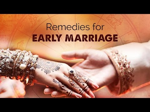Remedies for Early Marriage | tips