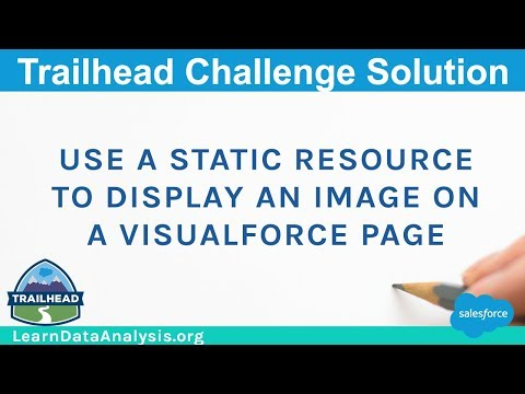 Use a static resource to display an image on a Visualforce Page | Salesforce Trailhead Solution