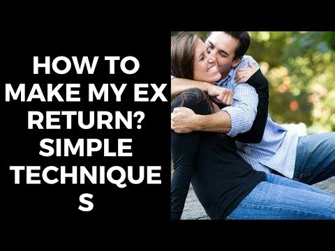 How To Make My Ex Return? | Simple Techniques
