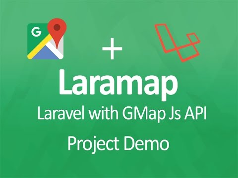 Laravel with Google Map JS API project Demo