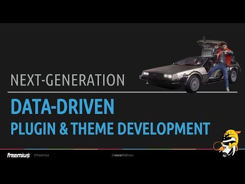 Next Generation Data-driven WordPress Plugin and Theme Development