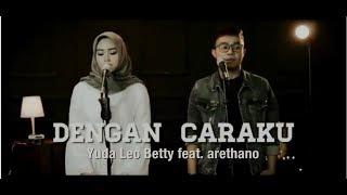 Arsy Widianto ft. Brisia Jodie - Dengan Caraku (Yuda Leo Betty cover feat Arethano)