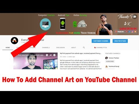 how to add channel art to your YouTube channel ! how to make money on YouTube