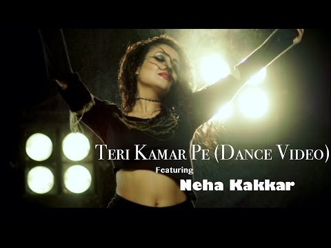 Xxx Mp4 Teri Kamar Pe Neha Kakkar Dance Video Tony Kakkar Ft Bohemia 3gp Sex