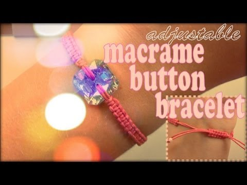 DIY ♥ Adjustable Macrame Button Bracelets