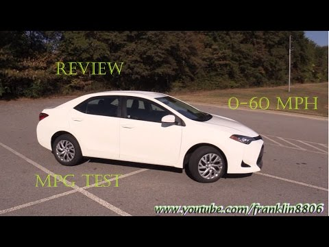 2017 Toyota Corolla LE Review, 0/60, Fuel MPG Test