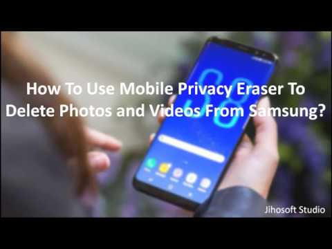 How to Permanently Delete Photos and Videos from Samsung Mobile Phone?