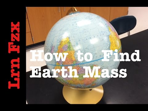 How Did We Find Mass of Earth?