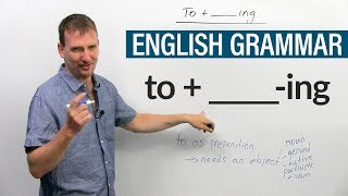 Learn English Grammar: When to use an '-ING' word after 'TO'