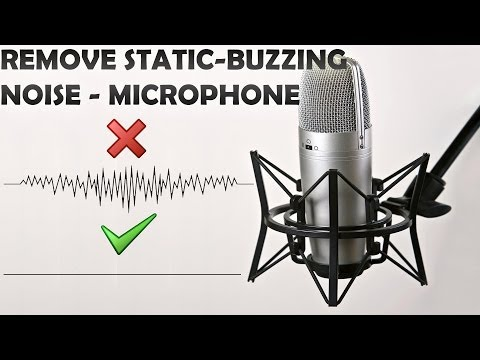 2017 - How To Remove Static Buzzing Noise From Your Microphone