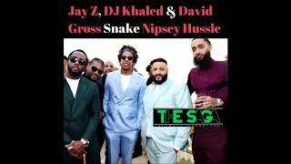 Jay Z, Dj Khaled and David Gross Snake Nipsey Hussle?