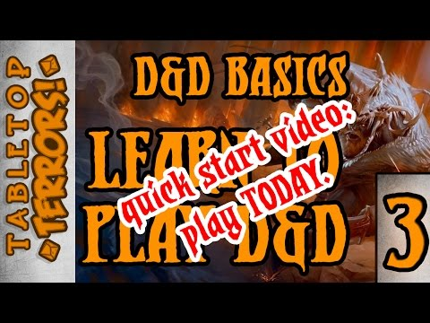 Learn to Play D&D - Part 3 - QUICK START - PLAY TODAY (Dungeons and Dragons Basics)