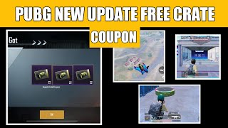 PUBG MOBILE NEW UPDATE FREE CRATE COUPON PUBG MOBILE !! NEW FLY FEATURE PUBG MOBILE
