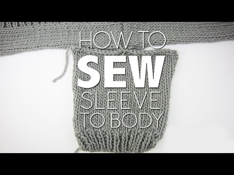SEW SLEEVES TO SWEATER   KNITTING TUTORIAL