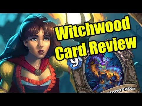 Hearthstone Witchwood Card Review (Gimmick/Fun Potential of Every Witchwood Card)